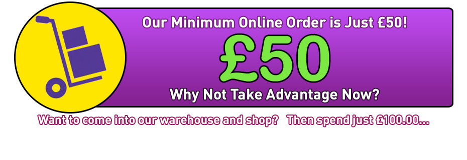 Our Minimum Online Order is Just £50!!